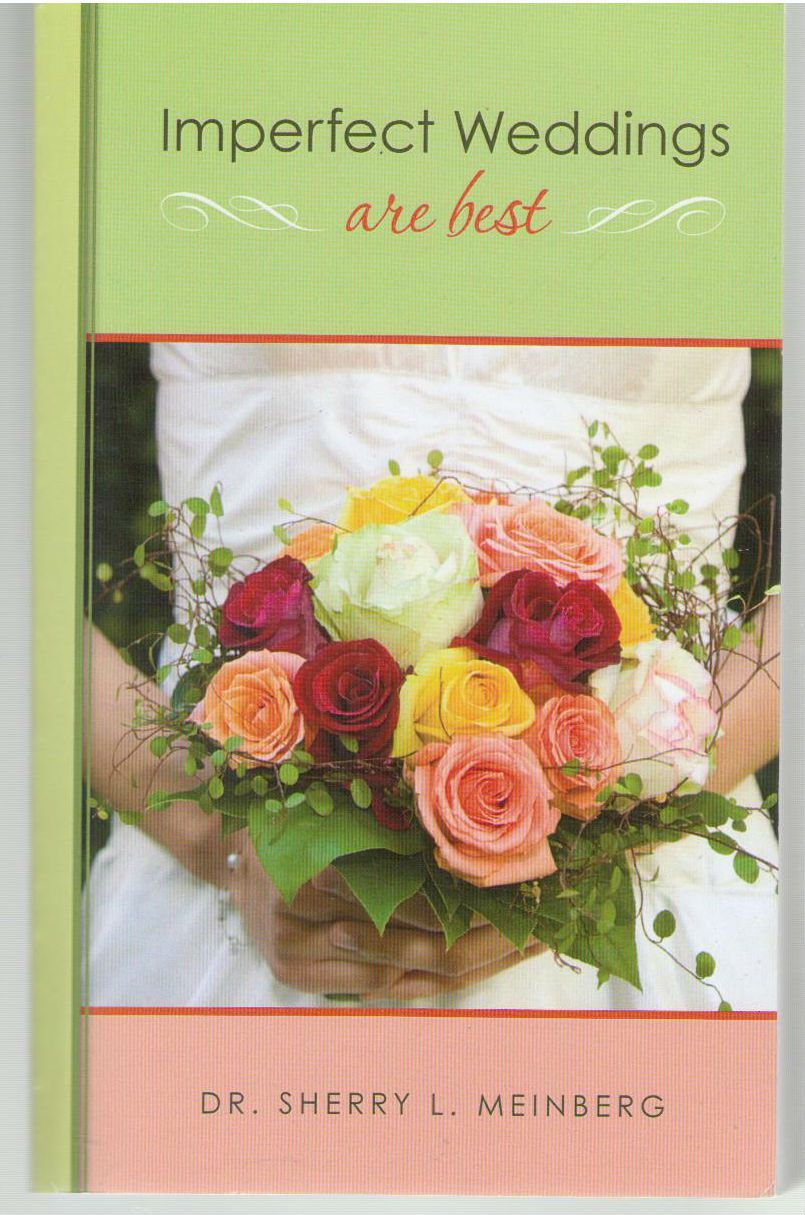 Imperfect Weddings Are Best, Meinberg, Dr. Sherry L.